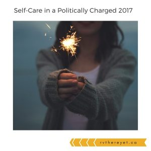 Self-Care in a Politically Charged 2017
